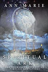 Spiritual Ark: The Enchanted Journey Of Timeless Quotations Paperback