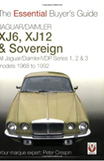 Jaguar/Daimler XJ6, XJ12 U0026 Sovereign: The Essential Buyeru0027s Guide