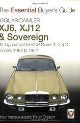Jaguar/Daimler XJ6, XJ12 and Sovereign: All Jaguar/Daimler/VDP Series I, II and III Models 1968 to 1992 (Essential Buyer's Guide): All ... Guide) (Essential Buyer's Guide Series)