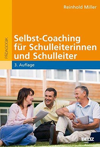 Selbst-Coaching für Schulleiterinnen und Schulleiter (Beltz Pädagogik)