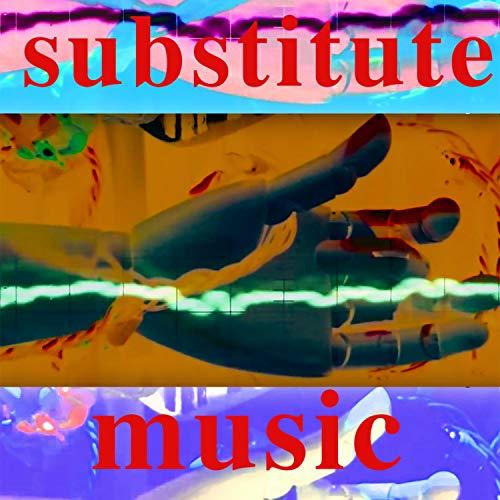 Substitute Music - Substitute Music