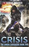 Crisis: The Omega Superhero Book Five (Omega Superhero Series)
