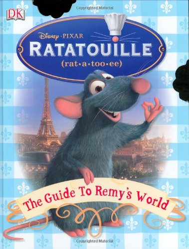 Read Online Ratatouille: The Guide to Remy's World pdf epub