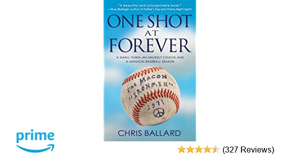 6d8867101 One Shot at Forever: A Small Town, an Unlikely Coach, and a Magical ...