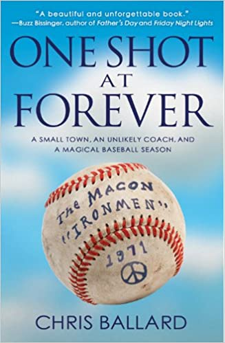 ac0af4462 One Shot at Forever: A Small Town, an Unlikely Coach, and a Magical Baseball  Season: Chris Ballard: 9781401312664: Amazon.com: Books