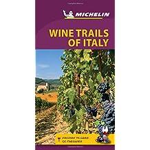 Michelin Green Guide Wine Trails of Italy, 3e