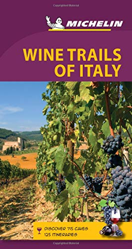 Michelin Green Guide Wine Trails of Italy: Travel Guide (Green Guide/Michelin)