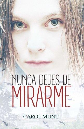 Download Nunca dejes de mirarme (Spanish Edition) pdf