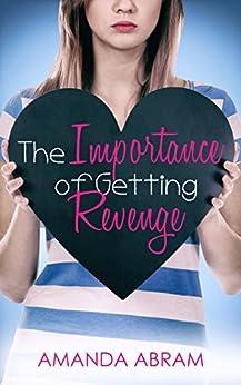 The Importance of Getting Revenge by [Abram, Amanda]