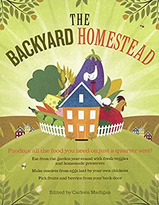 The Backyard Homestead: Produce All The Food You Need On Just 1/4 Acre! (Turtleback School & Library Binding Edition)