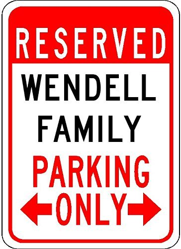 Personalized Parking Signs WENDELL FAMILY Parking - Customized Last Name - 12