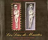 The Days of the Dead: Mexico's Festival of Communion With the Departed/Los Dias De Muertos (Bilingual English/Spanish) (English and Spanish Edition)