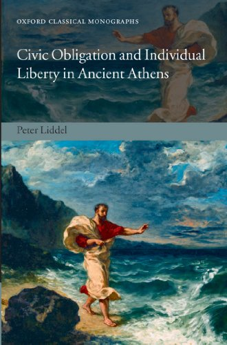 Download Civic Obligation and Individual Liberty in Ancient Athens (Oxford Classical Monographs) Pdf