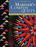 Mariner's Compass Quilts - Setting a New Course: New Process, New Patterns, New Projects