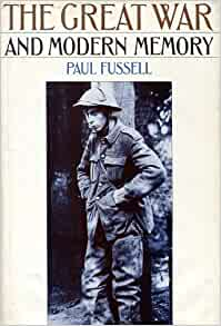 the great war and modern memory The great war and modern memory is a book of literary criticism written by paul fussell and published in 1975 by oxford university press it describes the literary responses by english participants in world war i to their experiences of combat, particularly in trench warfare the perceived futility and insanity of this conduct became, for many.