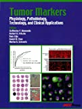 img - for Tumor Markers: Physiology, Pathobiology, Technology, and Clinical Applications book / textbook / text book