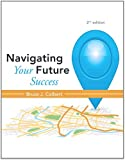 Navigating Your Future Success (2nd Edition)