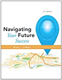 img - for Navigating Your Future Success (2nd Edition) book / textbook / text book