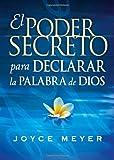 El Poder Secreto para Declarar la Palabra de Dios, Joyce Meyer, 1616385227