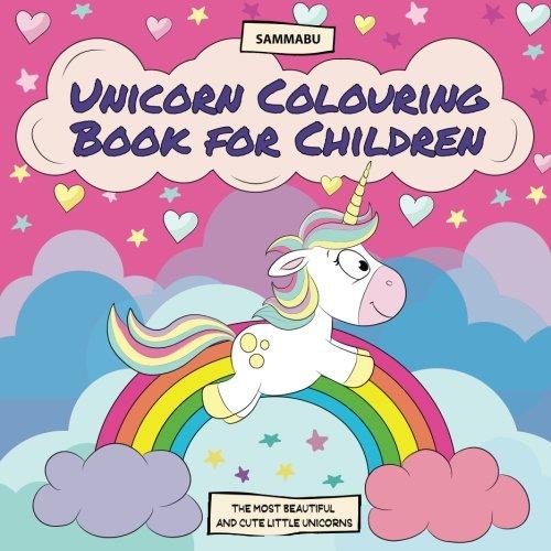 E.B.O.O.K Unicorn Colouring Book for Children: The Most Beautiful and Cute Little Unicorns [P.P.T]