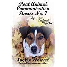 Real Animal Communication Stories No. 7: by The Animal Psychic