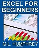 Excel for Beginners (Excel Essentials) (Volume 1)