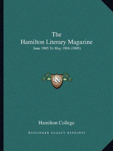 The Hamilton Literary Magazine: June 1905 To May 1906 (Hamilton Literary Magazine)