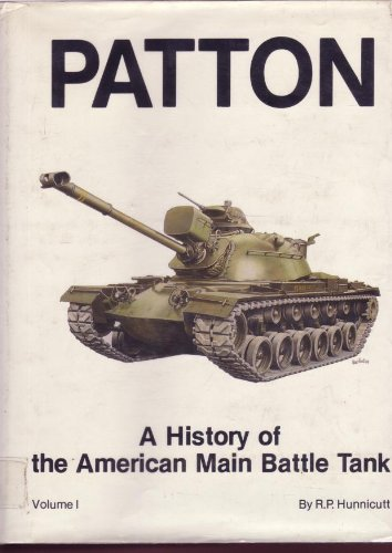 Patton: A History of the American Main Battle Tank