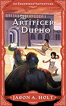 The Artificer of Dupho (Edgewhen Book 2) by [Holt, Jason A.]