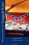 Ringgold Rebel, Rebecca McGinty, 1478281871