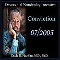 Devotional Nonduality Intensive: Conviction Lecture by David R. Hawkins Narrated by David R. Hawkins