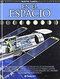 En El Espacio / In Space (Nuestro Planeta / Our Planet) (Spanish Edition)