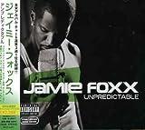 Unpredictable by Jamie Foxx (2006-04-26)
