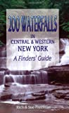 200 Waterfalls in Central and Western New York - A Finders Guide