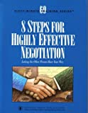 8 Steps for Highly Effective Negotiation : Letting the Other Person Have Your Way, Barnes, Ginny Pearson, 1558521291
