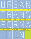 img - for Urban Transformation: Understanding City Form and Design book / textbook / text book