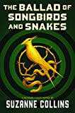 The Ballad of Songbirds and Snakes (A Hunger Games Novel): more info