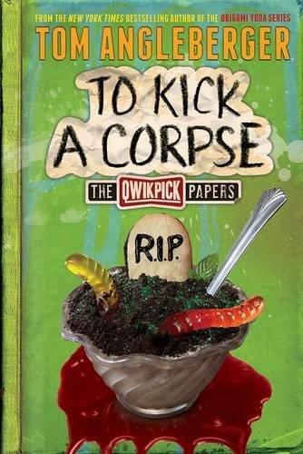 To Kick a Corpse: The Qwikpick Papers pdf epub