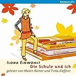 Die Schule und ich | Ilona Einwohlt