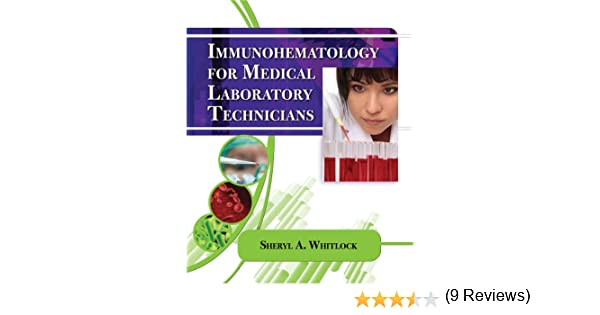 Immunohematology for medical laboratory technicians medical lab immunohematology for medical laboratory technicians medical lab technician solutions to enhance your courses kindle edition by sheryl whitlock fandeluxe Images