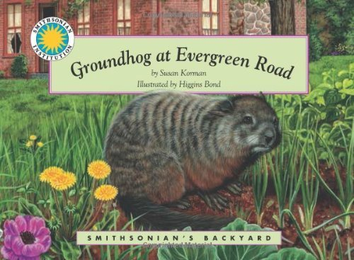 By Susan Korman Groundhog at Evergreen Road (Smithsonian's Backyard Book) (easy to download e-book & audiobook) (First Edition) [Paperback] ebook