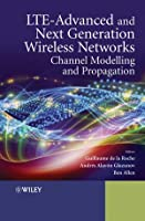 LTE-Advanced and Next Generation Wireless Networks Front Cover