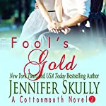 Fool's Gold: Cottonmouth Book 2 (Cottonmouth Series) | Jennifer Skully,Jasmine Haynes