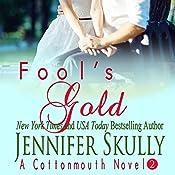 Fool's Gold: Cottonmouth Book 2 (Cottonmouth Series) | Jennifer Skully, Jasmine Haynes