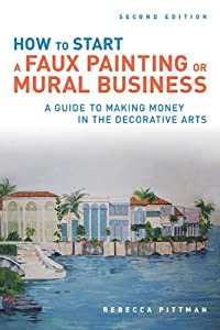 How to Start a Faux Painting or Mural Business from Allworth Press