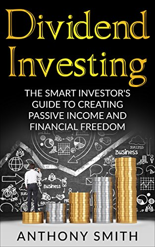 Dividends Forms (Dividend Investing:The smart investors guide to creating passive income and financial freedom. (Dividend Investing, Penny Stocks, Option Trading, Passive Income Book 1))