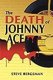 "Steve Bergsman, ""The Death of Johnny Ace"" (Dancing Traveler Publishing, 2012)"