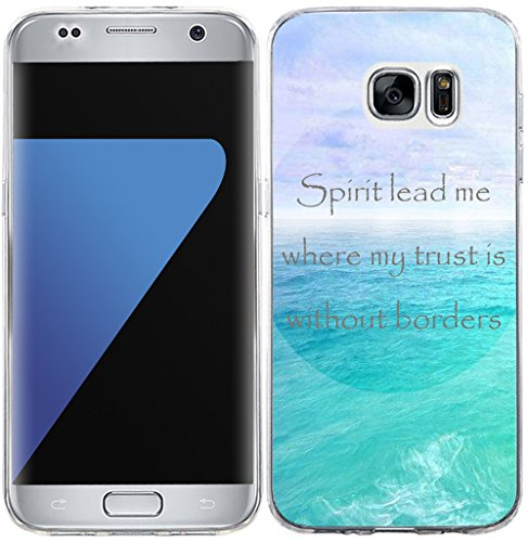 S7 Edge Case Bible Verses,Hungo Soft TPU Silicone Protective Cover Compatible with Samsung Galaxy S7 Edge Christian Sayings Spirit Lead Me Where My Trust is Without Borders ()