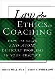Law and Ethics in Coaching (text only) by S. K. Anderson P. Williams