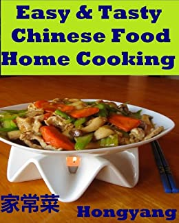 Easy Tasty Chinese Food Home Cooking 11 Recipes With Photos